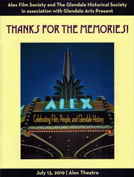 Program from <i>Thanks For The Memories!</i> presented by the Alex Film Society and The Glendale Historical Society in association with Glendale Arts, July 2019 (8.3MB PDF)